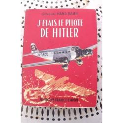 """Livre du General Hans Baur """"j'etais le pilote de Hitler """"1957"""